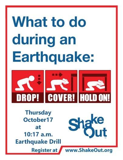 What to do during an earthquake, drop , cover and hold on. Register at www.shakeout.org